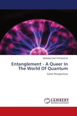 Entanglement - A Queer In The World Of Quantum - CHATTOPADHYAY, INDRANI