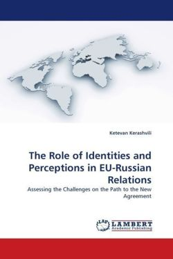The Role of Identities and Perceptions in EU-Russian Relations - Kerashvili, Ketevan