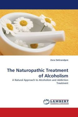 The Naturopathic Treatment of Alcoholism - DeGrandpre, Zora