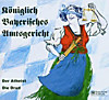 Königlich bayerisches Amtsgericht: Der Atheist / Die Drud