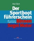 Der Sportbootführerschein Binnen - Segel + Motor. Mit amtlichem Fragenkatalog.