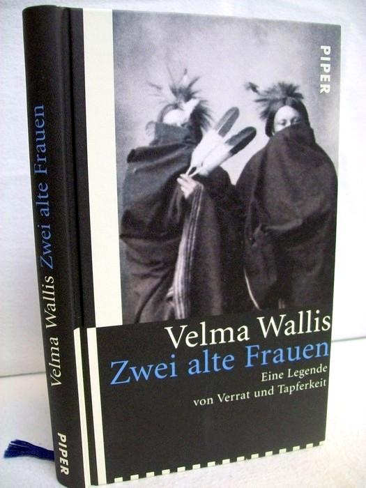 Zwei alte Frauen : eine Legende von Verrat und Tapferkeit. Aus dem Amerikan. von Christel Dormagen Sonderausg. 2. Auflage - Wallis, Velma
