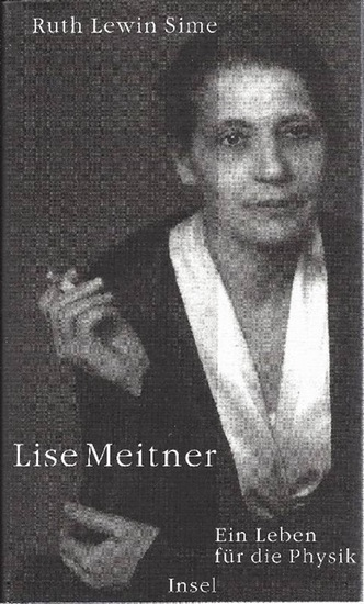 Lise Meitner Ein Leben für die Physik ; Biographie - Sime, Ruth Lewin