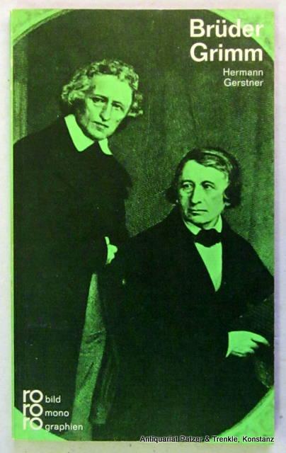 Brüder Grimm in Selbstzeugnissen und Bilddokumenten