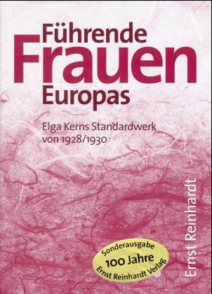 Führende Frauen Europas. Elga Kerns Standardwerk von 1928/1930