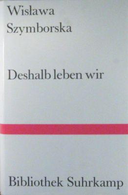 Deshalb leben wir. Gedichte. Übertragen u. herausgegeben v. Karl Dedecius.