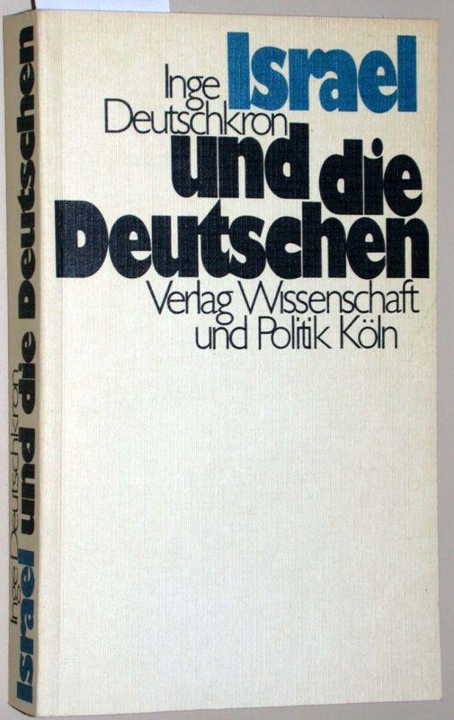 Israel und die Deutschen. Das besondere Verhältnis.