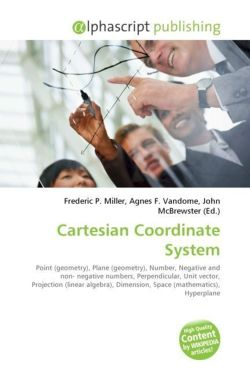 Cartesian Coordinate System: Point (geometry), Plane (geometry), Number, Negative and non- negative numbers, Perpendicular, Unit vector, Projection (linear ... Dimension, Space (mathematics), Hyperplane