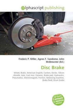 Disc Brake: Wheel, Brake, American English, Carbon, Kevlar, Silicon dioxide, Axle, Cast iron, Ceramic, Brake pad, Hydraulics, Pneumatics, ... Balancing machine, Brake fluid, Drum brake