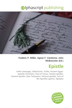 Epistle: Letter (message), Didacticism, Scribe, Ancient Egypt, Apostle (Christian), Paul of Tarsus, Pauline epistles, General epistles, New Testament, ... Acts of the Apostles (genre), Agrapha