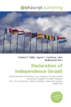 Declaration of Independence (Israel): British Mandate of Palestine, Jew, Kingdom of Israel (united monarchy), Kingdom of Judah, National Day, Yom ... calendar, Palestinian people, Nakba Day