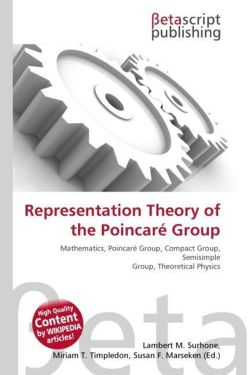 Representation Theory of the Poincaré Group - Surhone, Lambert M. / Timpledon, Miriam T. / Marseken, Susan F.