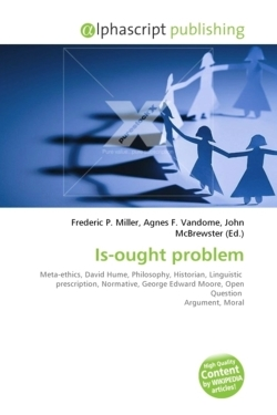 Is-ought problem: Meta-ethics, David Hume, Philosophy, Historian, Linguistic  prescription, Normative, George Edward Moore, Open Question  Argument, Moral