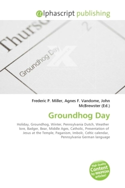 Groundhog Day: Holiday, Groundhog, Winter, Pennsylvania Dutch, Weather  lore, Badger, Bear, Middle Ages, Catholic, Presentation of  Jesus at the ... calendar,  Pennsylvania German language