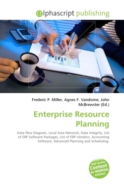 Enterprise Resource Planning: Data flow Diagram, Local Area Network, Data Integrity, List of ERP Software Packages, List of ERP Vendors, Accounting Software, Advanced Planning and Scheduling