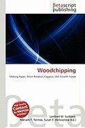 Woodchipping