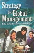 Strategy and Global Management: Global Market Opportunities and Challenges - Khalil, Jabir