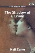 The Shadow of a Crime - Caine, Hall