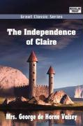 The Independence of Claire - Vaizey, George de Horne