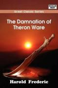 The Damnation of Theron Ware - Frederic, Harold