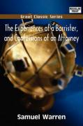 The Experiences of a Barrister, and Confessions of an Attorney - Warren, Samuel