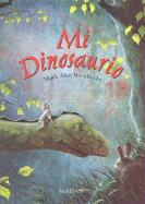 Mi Dinosaurio = My Dinosaur - Weatherby, Mark Alan