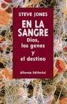 En la sangre/ In The Blood: Dios, los genes y el destino/ God, Genes and Destiny (Spanish Edition) - Jones, Steve
