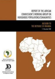 Report of the African Commissions Working Group on Indigenous Populations/Communities: Research and Information Visit to the Central African Republic,