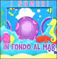I numeri. In fondo al mar. Avventure in 3D - Reasoner, Charles E.