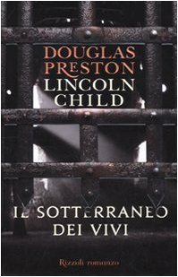 Il sotterraneo dei vivi - Douglas Preston, Lincoln Child