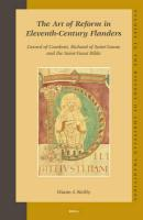 The Art of Reform in Eleventh-Century Flanders: Gerard of Cambrai, Richard of Saint-Vanne and the Saint-Vaast Bible
