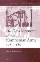 History of Warfare, the Development of the Komnenian Army: 1081-1180