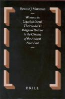 Oudtestamentische Studikn, Women in Ugarit and Israel: Their Social and Religious Position in the Context of the Ancient Near East