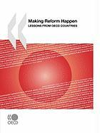 Making Reform Happen: Lessons from OECD Countries - Oecd Publishing, Publishing