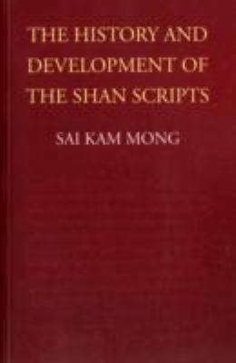 The History and Development of the Shan Scripts - Sai Kam Mong