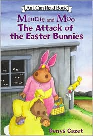 The Attack of the Easter Bunnies (Minnie and Moo Series)