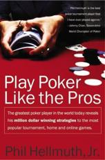 Play Poker Like the Pros - Phil Hellmuth Jr