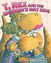 T. Rex and the Mother's Day Hug - Grambling, Lois G. / Davis, Jack E.