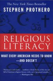 Religious Literacy: What Every American Needs to Know--And Doesn't - Prothero, Stephen R.
