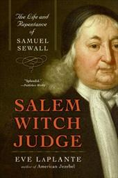 Salem Witch Judge: The Life and Repentance of Samuel Sewall - LaPlante, Eve