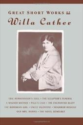 Great Short Works of Willa Cather - Cather, Willa / Miller, Robert Keith