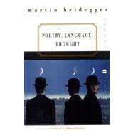 Poetry, Language, Thought - Heidegger, Martin