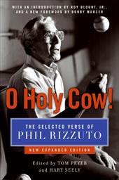 O Holy Cow!: The Selected Verse of Phil Rizzuto - Rizzuto, Phil / Peyer, Tom / Seely, Hart