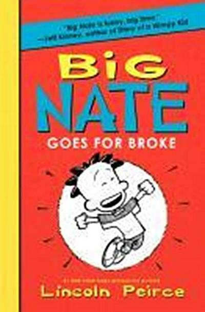 Big Nate Goes for Broke - Lincoln Peirce