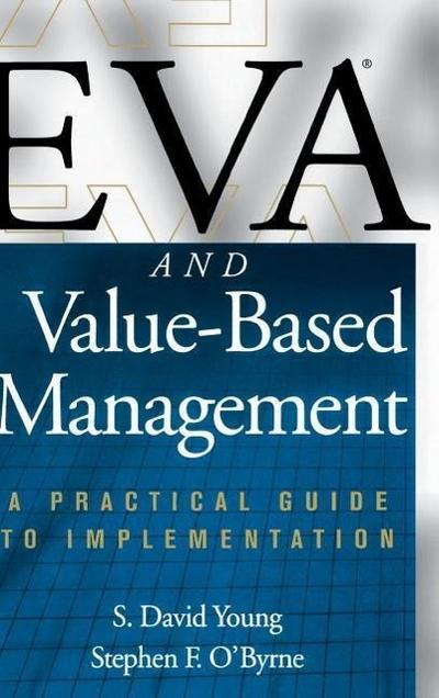 Eva and Value-Based Management: A Practical Guide to Implementation - S. David Young