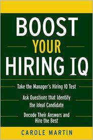 Boost Your Hiring I.Q. - Carole Martin