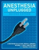 Anesthesia Unplugged - Christopher J. Gallagher; Steven Ginsberg; Michael C. Lewis; Christine Park