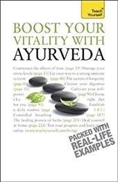 Boost Your Vitality with Ayurveda - Lie, Sarah