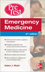 Emergency Medicine PreTest Self-Assessment and Review, Third Edition - Adam Rosh