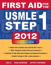 First Aid for the USMLE Step 1 2012 - Le, Tao / Bhushan, Vikas / Hofmann, Jeffrey